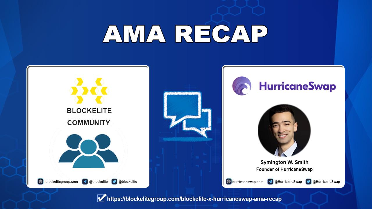 Blockelite X HurricaneSwap AMA Recap